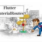 Flutter routes ルーティングの使い方